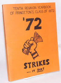 image of Tenth reunion yearbook of Princeton's class of 1972. '72 STRIKES-- it rich ! June 3-5, 1982