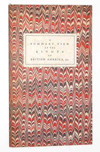 A Summary View of the Rights of British America: A Facsimile of the First Edition as Emended By the Author in His Own Hand