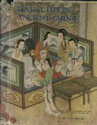 SEXUAL LIFE IN ANCIENT CHINA: A Preliminary Survey of Chinese Sex and Society from ca. 1500 B.C....