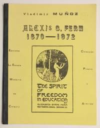 Alexis C. Ferm 1870-1972