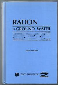 Radon, Radium, and Other Radioactivity in Ground Water.  Hydrogeologic Impact and Application to Indoor Airborne Contamination