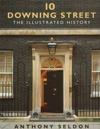 10 Downing Street: The Illustrated History