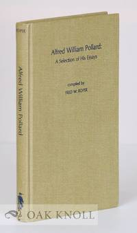 ALFRED WILLIAM POLLARD: A SELECTION OF HIS ESSAYS