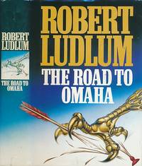 The Road to Omaha by  Robert Ludlum - Hardcover - Reprint - 1992 - from Barter Books Ltd and Biblio.com