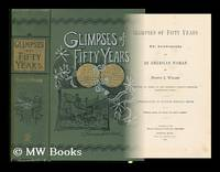 image of Glimpses of Fifty Years; the Autobiography of an American Woman by Frances E. Willard. Written by Order of the National Woman's Christian Temperance Union. Introduction by Hannah Whitall Smith
