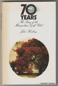 SEVENTY YEARS : A History of the Metropolitan Golf Club, Oakleigh, Victoria