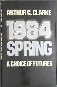 image of 1984 Spring : A Choice of Futures