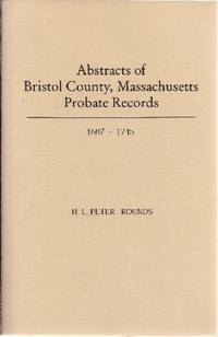 Abstracts of Bristol County, Massachusetts Probate Records 1687-1745