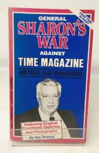 General Sharon's War Against Time Magazine: His Trial and Vindication