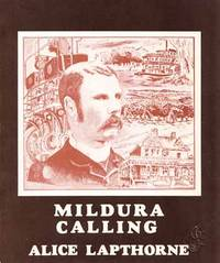 Mildura Calling by  Alice Lapthorne - Paperback - 3rd Edition - 1981 - from Adelaide Booksellers (SKU: BIB281372)