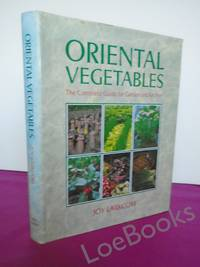 ORIENTAL VEGETABLES the Complete Guide for garden and Kitchen