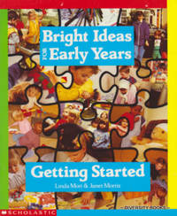 GETTING STARTED (Bright Ideas for Early Years)