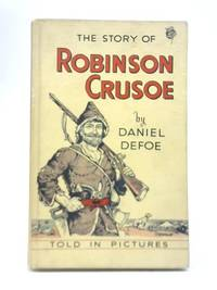 The Story Of Robinson Crusoe by Daniel Defoe - Hardcover - from World of Rare Books and Biblio.com