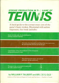 STROKE PRODUCTION IN THE GAME OF TENNIS