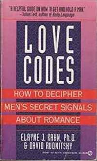 Love Codes: How to Decipher Men's Secret Signals About Romance