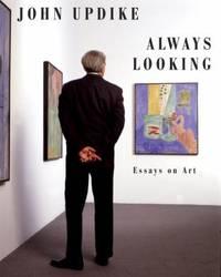 Always Looking : Essays on Art