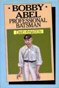 Bobby Abel: Professional Batsman, 1857-1936