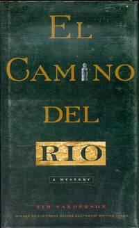 El Camino Del Rio by  Jim Sanderson - Signed First Edition - 1998 - from Bookmarc's (SKU: ec45350)