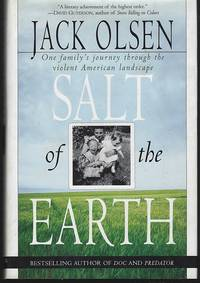 SALT OF THE EARTH One Family's Journey through the Violent American  Landscape