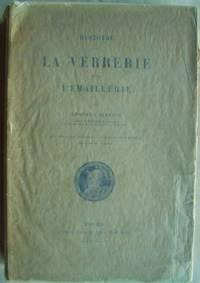 Histoire De La Verrerie et de L'Emaillerie by  Edouard Garnier - Paperback - 1886 - from Design Books (SKU: 009405)