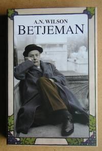 Betjeman. by  A. N Wilson - Hardcover - Reprint. - 2006 - from N. G. Lawrie Books. (SKU: 46666)