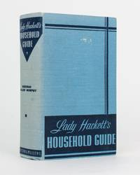 Lady Hackett's Household Guide by  Deborah Buller  Lady Deborah]. MURPHY - Hardcover - 1940 - from Michael Treloar Antiquarian Booksellers (SKU: 113881)