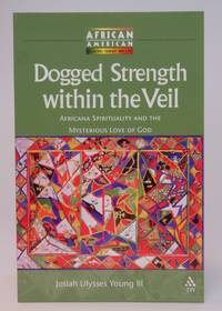 Dogged Strength within the Veil (African American Religious Thought and Life)