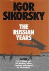 Igor Sikorsky the Russian Years