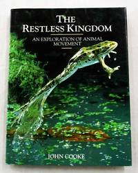 The Restless Kingdom An Exploration of Animal Movement