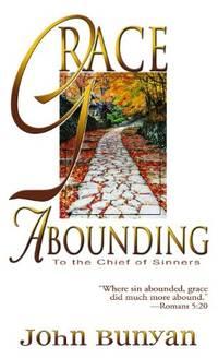 Grace Abounding by Bunyan, John