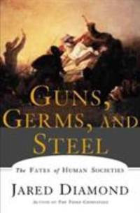 Guns, Germs, and Steel: The Fates of Human Societies by Jared M. Diamond - Paperback - 1999 - from ThriftBooks (SKU: G0393317552I3N01)