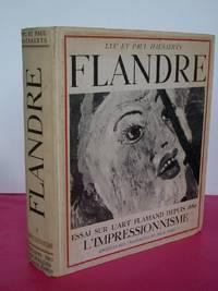 FLANDRE Essai sur L'Art Flamand depuis 1880: L'Impressionisme.
