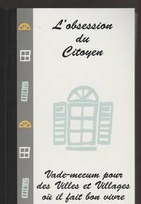 L'obsession Du Citoyen : Vade-Mecum Pour Villes Et Villages Où Il Fait Bon Vivre