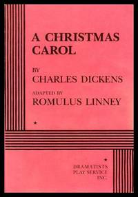 A CHRISTMAS CAROL by  Charles (adapted by Romulus Linney) Dickens - Paperback - First Printing - First Thus - 1996 - from W. Fraser Sandercombe and Biblio.com