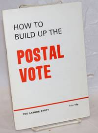 How to Build up the Postal Vote