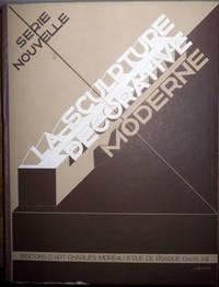 Exposition internationale de 1937. La Sculpture décorative. [Sur le portefeuille : La Sculpture décorative moderne. Série nouvelle.] by Hautecoeur, Louis - 1937