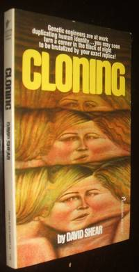Cloning by David Shear - Paperback - first thus - 1974 - from biblioboy (SKU: 92943)