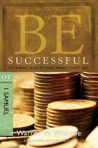 Be Successful ( 1 Samuel ): Attaining Wealth That Money Can't Buy