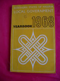 NORTHERN STATES OF NIGERIA LOCAL GOVERNMENT YEAR BOOK 1968