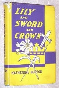 Lily and Sword and Crown: The History of the Congregation of the Sisters of St. Casimir: Chicago, Illinois (1907-1957)
