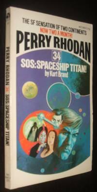 Perry Rhodan #34: SOS:  Spaceship Titan!