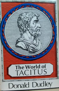 The World of Tacitus by  Donald R Dudley - First American Edition - 1968 - from Old Saratoga Books and Biblio.com