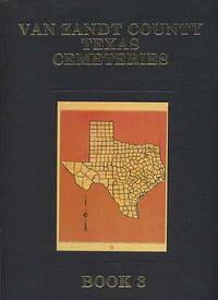 Van Zandt County Texas Cemeteries. Book 3.