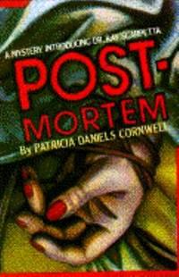 Post Mortem : Ein Kay-Scarpetta-Roman