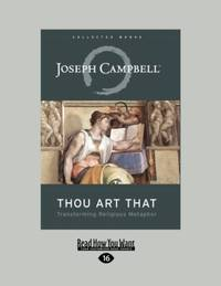 Thou Art That: Transforming Religious Metaphor by Campbell, Joseph