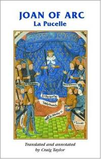 Joan of Arc - La Pucelle (Manchester Medieval Sources) by Craig Taylor