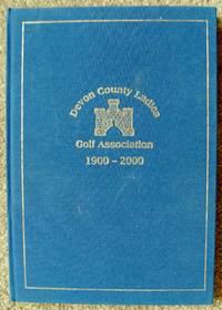 Devon County Ladies Golf Association. 1900 -2000