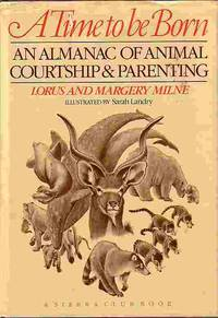 image of Time To Be Born Almanac of Animal Courtship and Parenting