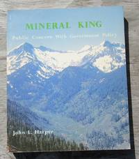 image of Mineral King: Public Concern With Government Policy  -- FIRST EDITION