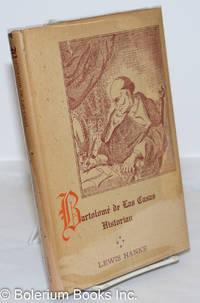 image of Bartolome de Las Casas, Historian; An Essay in Spanish Historiography